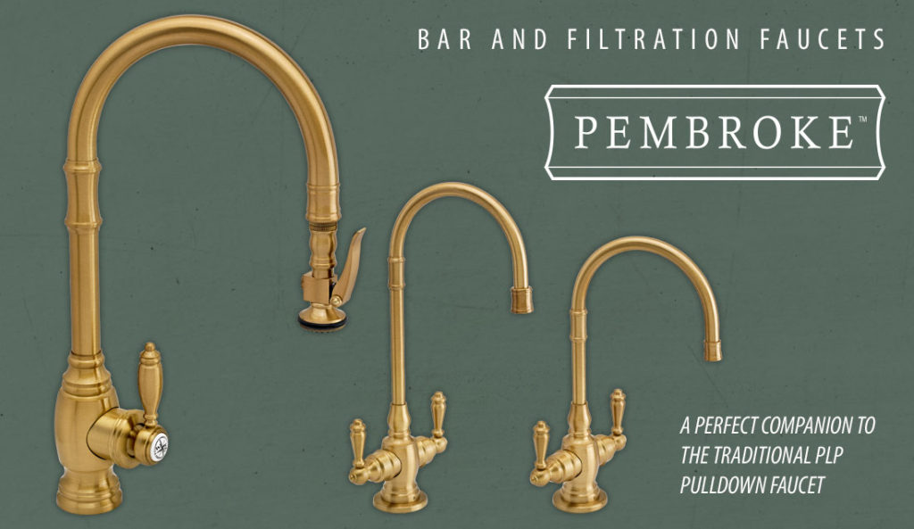 New Product! The Pembroke Bar and Filtration Faucet Collection